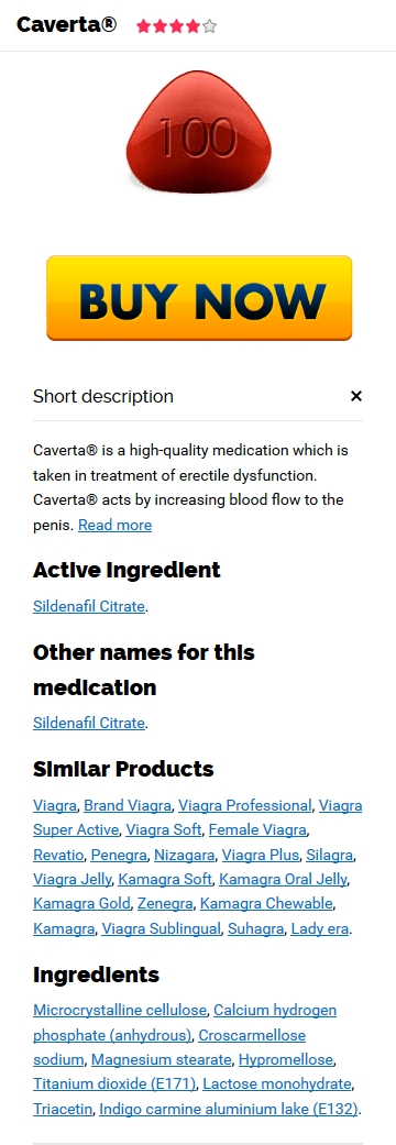 cheapest 100 mg Caverta Safe Buy